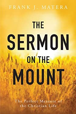 The Sermon on the Mount: The Perfect Measure of the Christian Life