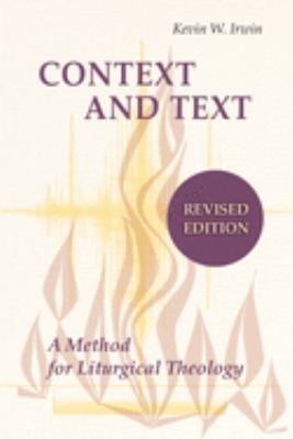 Context and Text: A Method for Liturgical Theology