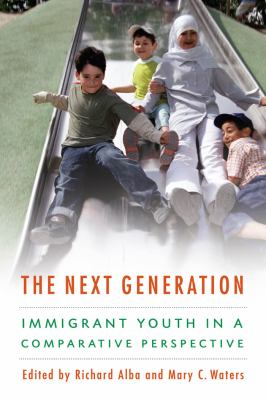 The Next Generation: Immigrant Youth in a Comparative Perspective 9780814707432