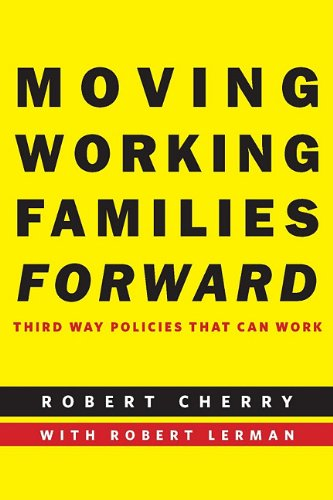 Moving Working Families Forward: Third Way Policies That Can Work 9780814717189