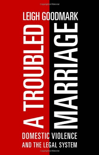 A Troubled Marriage: Domestic Violence and the Legal System 9780814732229