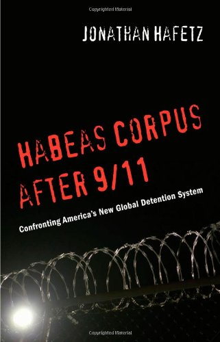 Habeas Corpus After 9/11: Confronting America's New Global Detention System 9780814737033