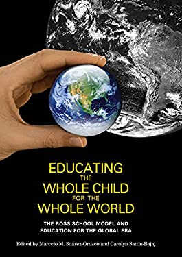Educating the Whole Child for the Whole World: The Ross School Model and Education for the Global Era 9780814741405