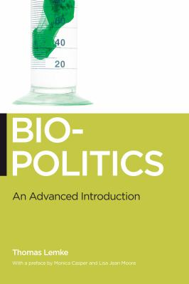 Biopolitics: An Advanced Introduction 9780814752425