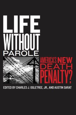 Life Without Parole: America's New Death Penalty? 9780814762486