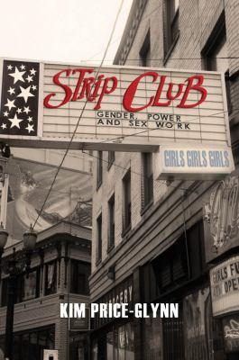 Strip Club: Gender, Power, and Sex Work