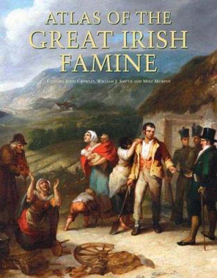 Atlas of the Great Irish Famine 9780814771488