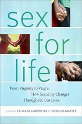 Sex for Life: From Virginity to Viagra, How Sexuality Changes Throughout Our Lives 13926459