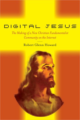 Digital Jesus: The Making of a New Christian Fundamentalist Community on the Internet 9780814773086