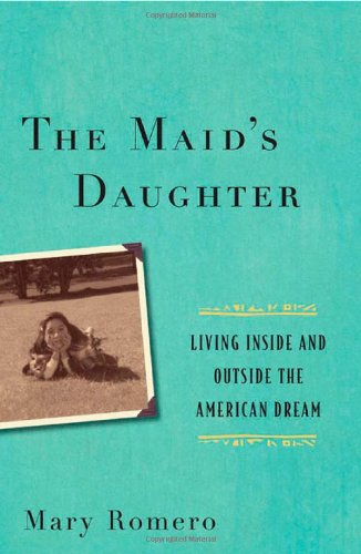 The Maid's Daughter: Living Inside and Outside the American Dream 9780814776421