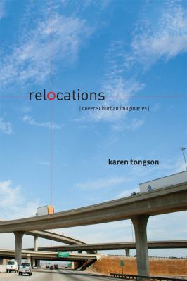 Relocations: Queer Suburban Imaginaries 9780814783108