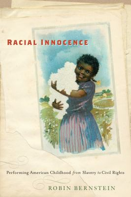 Racial Innocence: Performing American Childhood from Slavery to Civil Rights 9780814787083