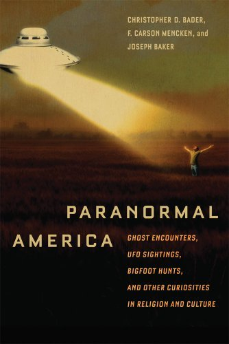Paranormal America: Ghost Encounters, UFO Sightings, Bigfoot Hunts, and Other Curiosities in Religion and Culture 9780814791356
