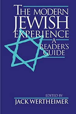 The Modern Jewish Experience: A Reader's Guide 9780814792629