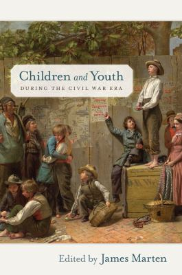 Children and Youth During the Civil War Era 9780814796085