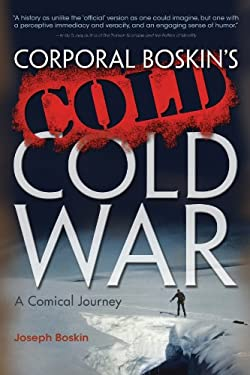 Corporal Boskin's Cold Cold War: A Comical Journey 9780815609643