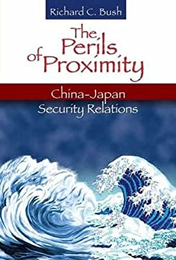 The Perils of Proximity: China-Japan Security Relations 9780815704744