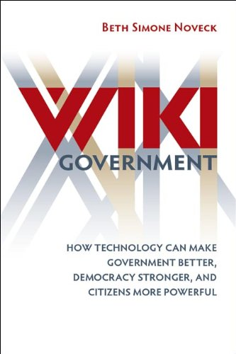 Wiki Government: How Technology Can Make Government Better, Democracy Stronger, and Citizens More Powerful 9780815705109