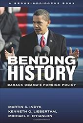 Bending History: Barack Obama's Foreign Policy 16464548