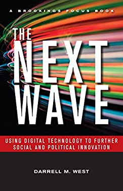 The Next Wave: Using Digital Technology to Further Social and Political Innovation 9780815721888