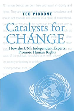 Catalysts for Change: How the UN's Independent Experts Promote Human Rights 9780815721925