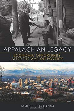 Appalachian Legacy: Economic Opportunity After the War on Poverty 9780815722144