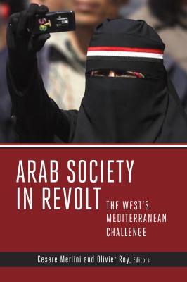 Arab Society in Revolt: The West's Mediterranean Challenge 9780815723967