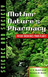 Mother Nature's Pharmacy: Potent Medicines from Plants (Science & Society)
