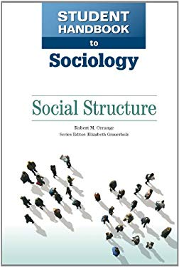 Social Structure: Organizations and Institutions 9780816083176