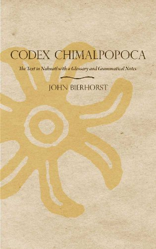 Codex Chimalpopoca: The Text in Nahuatl with a Glossary and Grammatical Notes 9780816502455