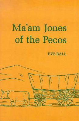 Ma'am Jones of the Pecos 9780816504046