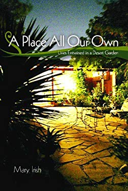 A Place All Our Own: Lives Entwined in a Desert Garden 9780816512829