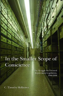 In the Smaller Scope of Conscience: The Struggle for National Repatriation Legislation, 1986-1990 9780816526871