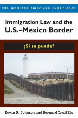 Immigration Law and the U.S.-Mexico Border: Si Se Puede? 9780816527809