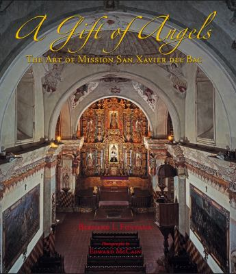 A Gift of Angels: The Art of Mission San Xavier del Bac 9780816528400