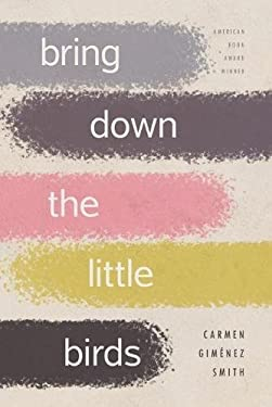 Bring Down the Little Birds: On Mothering, Art, Work, and Everything Else 9780816528691