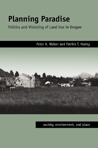 Planning Paradise: Politics and Visioning of Land Use in Oregon 9780816528837