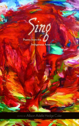 Sing: Poetry from the Indigenous Americas 9780816528912