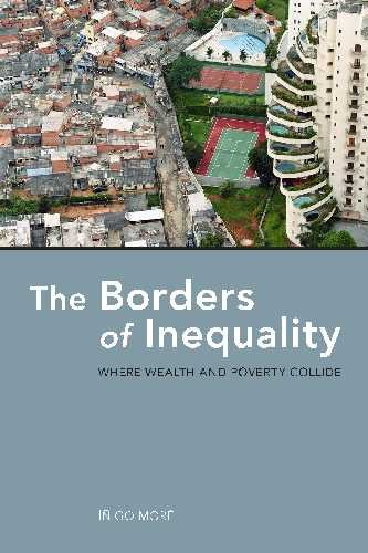 The Borders of Inequality: Where Wealth and Poverty Collide 9780816529322