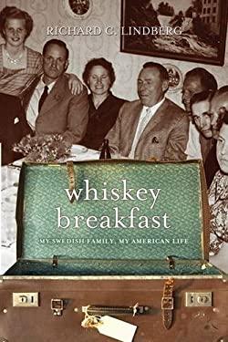 Whiskey Breakfast: My Swedish Family, My American Life 9780816646845