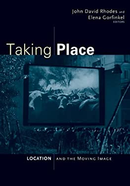Taking Place: Location and the Moving Image 9780816665174