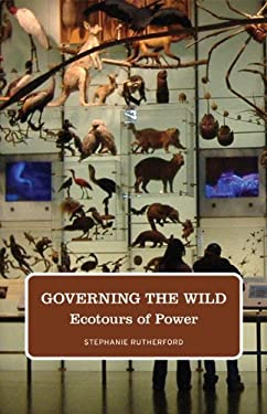 Governing the Wild: Ecotours of Power 9780816674473