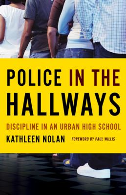 Police in the Hallways: Discipline in an Urban High School 9780816675531