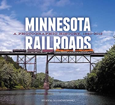 Minnesota Railroads: A Photographic History, 1940-2012 9780816675913