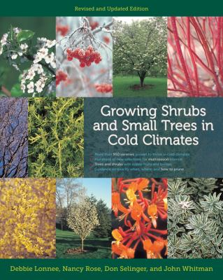 Growing Shrubs and Small Trees in Cold Climates: Revised and Updated Edition 9780816675944
