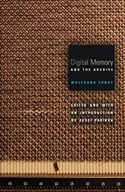 Digital Memory and the Archive 9780816677672