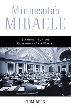 Minnesota's Miracle: Learning from the Government That Worked 9780816680535