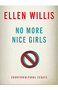 No More Nice Girls: Countercultural Essays 9780816680795