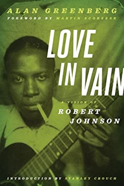Love in Vain: A Vision of Robert Johnson 9780816680801
