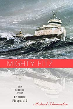 Mighty Fitz: The Sinking of the Edmund Fitzgerald 9780816680818